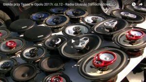 Giełda przy Tesco w Opolu 2017r. cz.12 - Radia Głośniki Samochodowe