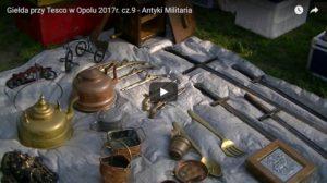 Giełda przy Tesco w Opolu 2017r. cz.9 - Antyki Militaria